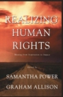 Realizing Human Rights : Moving from Inspiration to Impact - Book