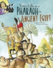 Your Life as a Pharaoh in Ancient Egypt - Book