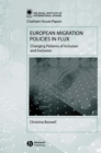 European Migration Policies in Flux : Changing Patterns of Inclusion and Exclusion - Book
