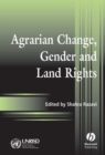 Agrarian Change, Gender and Land Rights - Book