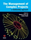 The Management of Complex Projects : A Relationship Approach - Book