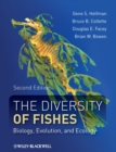 The Diversity of Fishes : Biology, Evolution, and Ecology - Book