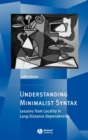 Understanding Minimalist Syntax : Lessons from Locality in Long-distance Dependencies - Book
