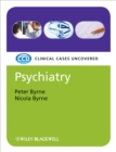 Psychiatry : Clinical Cases Uncovered - Book