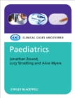 Paediatrics : Clinical Cases Uncovered - Book