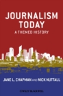 Journalism Today : A Themed History - Book