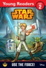 Star Wars: Use the Force! : Star Wars Young Readers - Book