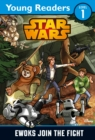 Star Wars: Ewoks Join the Fight : Star Wars Young Readers - Book