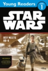 Star Wars The Force Awakens: Rey Meets BB-8 : Star Wars Young Readers - Book