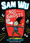 Sam Wu Is NOT Afraid of Ghosts! - Book