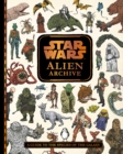 Star Wars Alien Archive : An Illustrated Guide to the Species of the Galaxy - Book