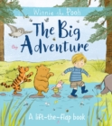 Winnie-the-Pooh: The Big Adventure : A lift-the-flap book - Book