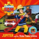 Fireman Sam: Jupiter and the Water Tower Inferno - Book