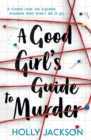 A Good Girl's Guide to Murder - Book