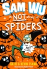 Sam Wu is NOT Afraid of Spiders! - Book