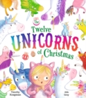 The Twelve Unicorns of Christmas - Book