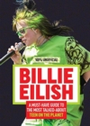 Billie Eilish: 100% Unofficial A Must-Have Guide to the Most Talked-About Teen on the Planet - Book