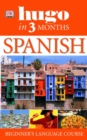 Hugo In Three Months: Spanish : Your Essential Guide to Understanding and Speaking Spanish - Book