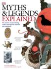 Myths and Legends Explained : The world's most enduring myths and legends explored and expained - eBook