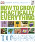 RHS How to Grow Practically Everything : Gardening Projects Anyone Can Do - eBook