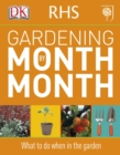 RHS Gardening Month by Month : What to Do When in the Garden - Book