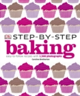 Step-by-Step Baking : Easy-to-Follow Recipes with 1,500 Photographs - Book
