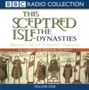This Sceptred Isle: The Dynasties Volume 1 - eAudiobook