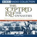 This Sceptred Isle: The Dynasties Volume 2 - eAudiobook