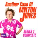 Another Case Of Milton Jones The Complete : Series 1 - eAudiobook