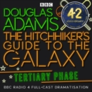 Hitchhiker's Guide To The Galaxy, The Tertiary Phase - eAudiobook