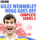 Giles Wemmbley Hogg Goes Off: Complete Series 2 - eAudiobook