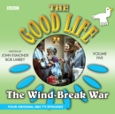 The Good Life : Volume Five: The Wind-Break War - Book