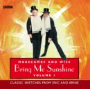 Morecambe And Wise Bring Me Sunshine: Volume 1 : Classic Sketches From Eric And Ernie - eAudiobook