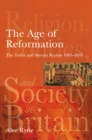 The Age of Reformation : The Tudor and Stewart Realms 1485-1603 - Book