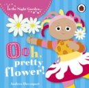 In the Night Garden: Ooh, Pretty Flower! - Book