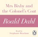 Mrs Bixby and the Colonel's Coat (A Roald Dahl Short Story) - eAudiobook