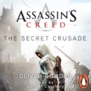 The Secret Crusade : Assassin's Creed Book 3 - eAudiobook