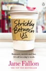 Strictly Between Us - eBook