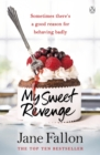 My Sweet Revenge : The deliciously fun and totally irresistible story of one woman's quest to get even - Book