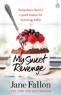 My Sweet Revenge : The deliciously fun and totally irresistible story of one woman s quest to get even - eBook