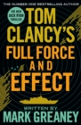 Tom Clancy's Full Force and Effect : INSPIRATION FOR THE THRILLING AMAZON PRIME SERIES JACK RYAN - Book