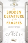 The Sudden Departure of the Frasers : The addictive suspense from the bestselling author of Our House - Book