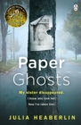 Paper Ghosts : The unputdownable chilling thriller from The Sunday Times bestselling author of Black Eyed Susans - eBook