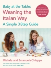 Baby at the Table : The Simple 3-Step Guide To Weaning Your Baby, With Delicious, Easy Food For The Whole Family - eBook