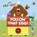 Hey Duggee: Follow That Egg! - Book
