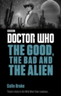 Doctor Who: The Good, the Bad and the Alien - eBook