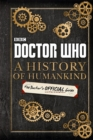 Doctor Who: A History of Humankind: The Doctor's Official Guide - Book