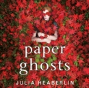 Paper Ghosts : The unputdownable chilling thriller from The Sunday Times bestselling author of Black Eyed Susans - eAudiobook