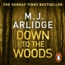 Down to the Woods : DI Helen Grace 8 - eAudiobook