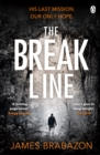The Break Line : Ant Middleton meets Capture or Kill, Tom Marcus - eBook